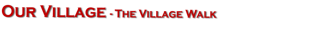 Our Village - The Village Walk